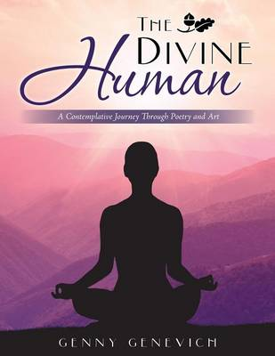 Cover The Divine Human: A Contemplative Journey Through Poetry and Art