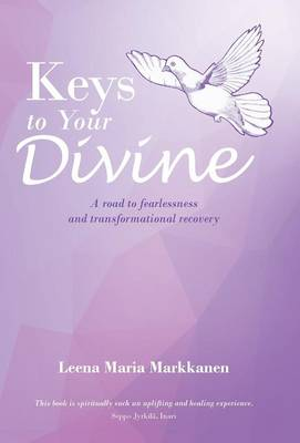 Cover Keys to Your Divine: A Road to Fearlessness and Transformational Recovery
