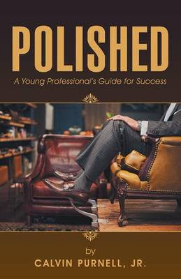 Polished: A Young Professional's Guide for Success