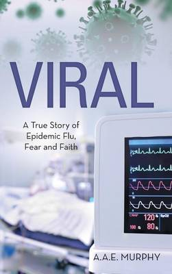 Cover Viral: A True Story of Epidemic Flu, Fear and Faith