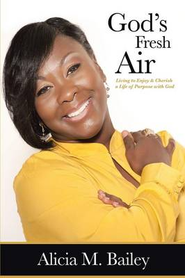 Cover God's Fresh Air: Living to Enjoy & Cherish a Life of Purpose with God
