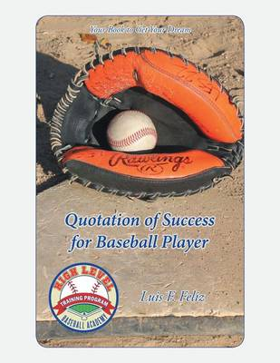 Cover Quotation of Success for Baseball Players: Your Book to Get Your Dream