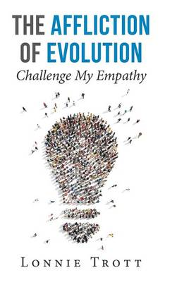 Cover The Affliction of Evolution: Challenge My Empathy