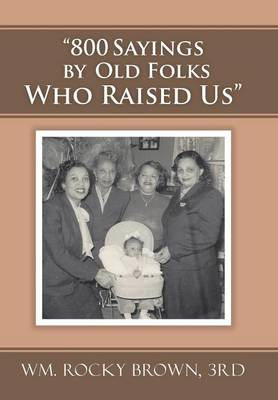 Cover 800 Sayings by Old Folks Who Raised Us