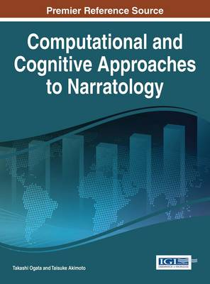 Cover Computational and Cognitive Approaches to Narratology - Advances in Linguistics and Communication Studies