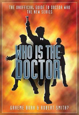 Who is the Doctor?: The Unofficial Guide to Doctor Who (Paperback)