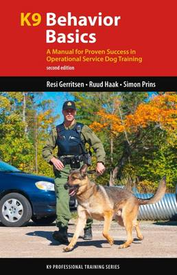 K9 Behavior Basics: A Manual for Proven Success in Operational Service Dog Training (Hardback)