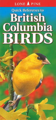 Quick Reference to British Columbia Birds (Paperback)