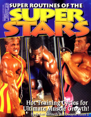 Super Routines of the Super Stars: Hot Training Cycles for Ultimate Muscle Growth (Paperback)