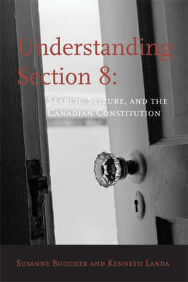 Understanding Section 8: Search, Seizure, and the Canadian Constitution (Paperback)