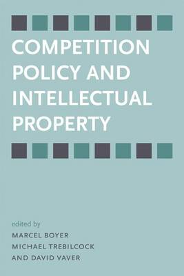 Competition Policy and Intellectual Property (Hardback)