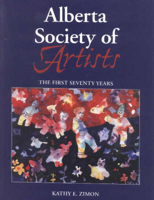 Alberta Society of Artists: The First Seventy Years (Paperback)