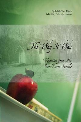 The Way it Was: Vignettes from My One-Room Schools (Paperback)