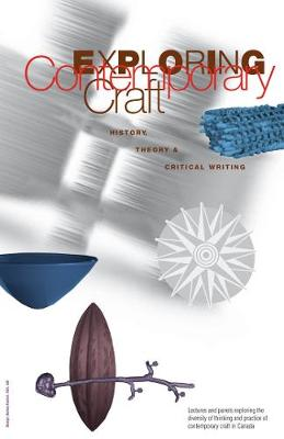 Exploring Contemporary Craft: History, Theory and Critical Writing (Paperback)