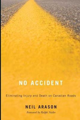 No Accident: Eliminating Injury & Death on Canadian Roads (Paperback)