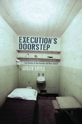 Execution's Doorstep: True Stories of the Innocent and Near Damned (Hardback)