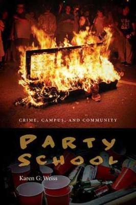 Party School: Crime, Campus, and Community (Hardback)