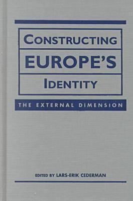 Constructing Europe's Identity: The External Dimensions (Hardback)