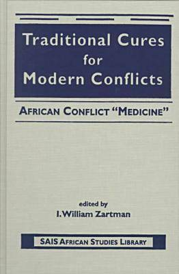 "Traditional Cures for Modern Conflicts: African Conflict ""Medicine"" (Hardback)"