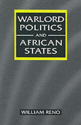Warlord Politics and African States (Paperback)