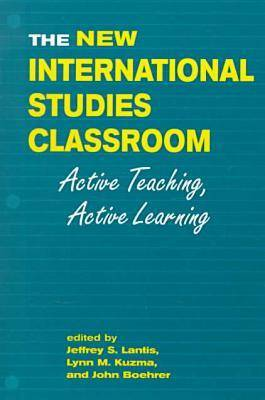 The New International Studies Classroom: Active Teaching, Active Learning (Paperback)