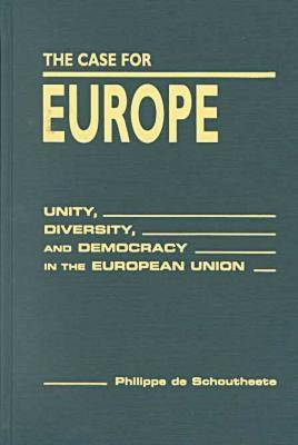 The Case for Europe: Unity, Diversity and Democracy in the European Union (Hardback)