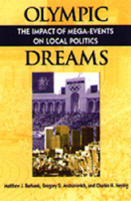 Olympic Dreams: The Impact of Mega-events on Local Politics - Explorations in Public Policy S. (Paperback)