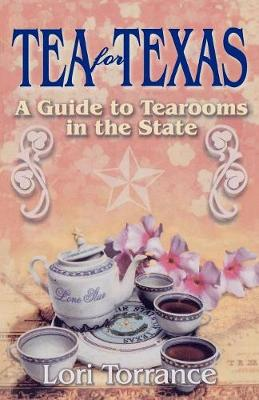 Tea for Texas: A Guide to Tearooms in the State (Paperback)