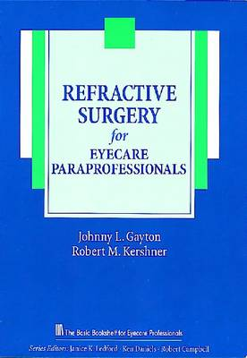 Refractive Surgery for Eyecare Paraprofessionals - The Basic Bookshelf for Eyecare Professionals (Paperback)