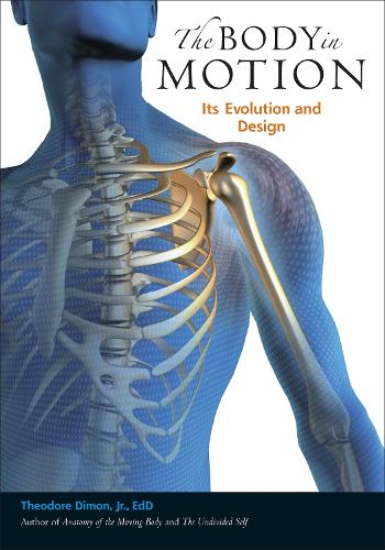 The Body in Motion: Its Evolution and Design (Paperback)