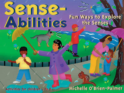 Sense-Abilities: Fun Ways to Explore the Senses (Paperback)