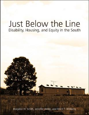 Just Below the Line: Disability, Housing, and Equity in the South (Paperback)