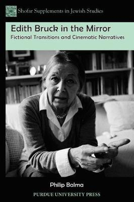 Edith Bruck in the Mirror: Fictional Transitions and Cinematic Narratives - Shofar Supplements in Jewish Studies (Paperback)