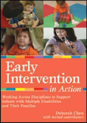 Early Intervention in Action: Working Across Disciplines to Support Infants, Young Children, and Their Families (CD-ROM)