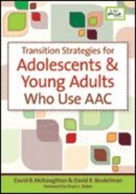 Transition Strategies for Adolescents and Young Adults Who Use Aac - Augmentative & Alternative Communication Series v. 6 (Paperback)