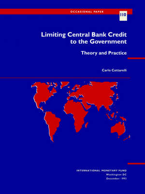 Limiting Central Bank Credit to the Government: Theory and Practice - Occasional Paper No. 110 (Paperback)