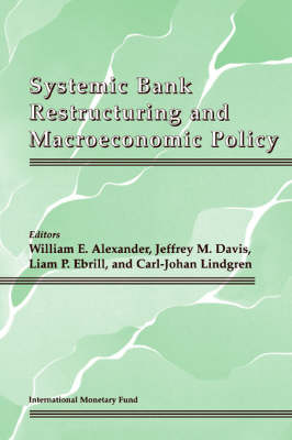 Systemic Bank Restructuring and Macroecenomic Policy (Paperback)