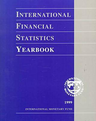 International Financial Statistics Yearbook 1999 (Paperback)