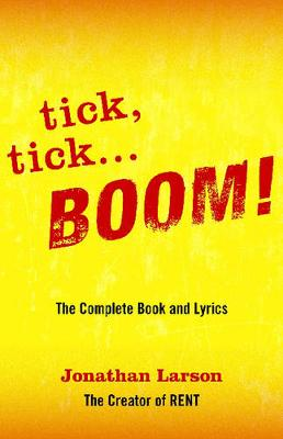 Tick, Tick... Boom!: The Complete Book and Lyrics (Paperback)