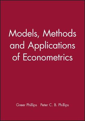 Models, Methods and Applications of Econometrics (Hardback)