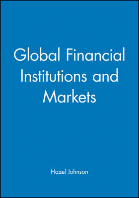 Global Financial Institutions and Markets (Paperback)