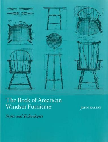 The Book of American Windsor Furniture: Styles and Technologies (Hardback)