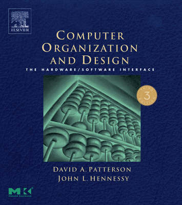 Computer Organization and Design: The Hardware/software Interface - The Morgan Kaufmann Series in Computer Architecture and Design (Paperback)