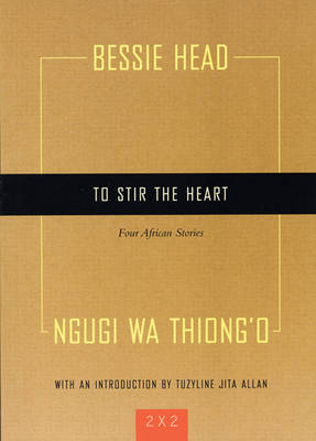 To Stir the Heart: Four African Stories (Paperback)