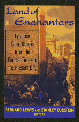 Land of Enchanters: Egyptian Short Stories from the Earliest Times to the Present Day (Paperback)