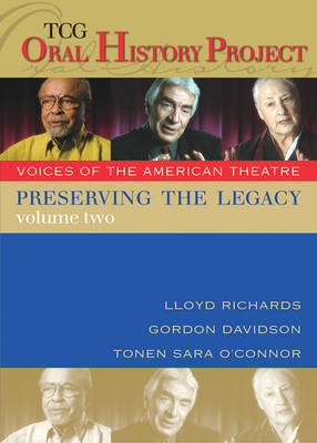Preserving the Legacy, Volume Two: Lloyd Richards, Gordon Davidson Andtonen Sara O'Connor - Tcg Oral History Project 2 (DVD video)