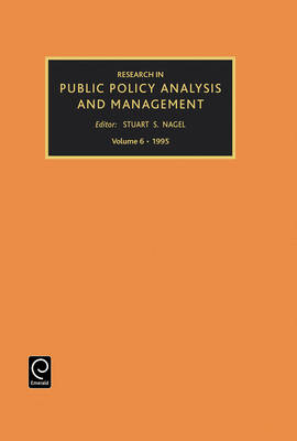 Research in Public Policy Analysis and Management - Research in Public Policy Analysis and Management v. 6 (Hardback)