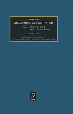 Distributed Leadership: School Improvement Through Collaboration - Advances in Educational Administration v. 4 (Hardback)