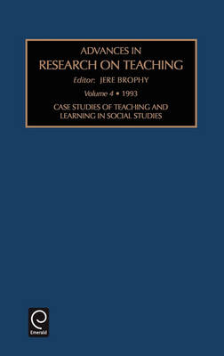 Case Studies of Teaching and Learning in Social Studies - Advances in Research on Teaching v. 4 (Hardback)