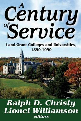 A Century of Service: Land-Grant Colleges and Universities, 1890-1990 (Hardback)
